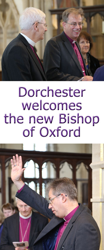 Dorchester welcomes the new Bishop of Oxford